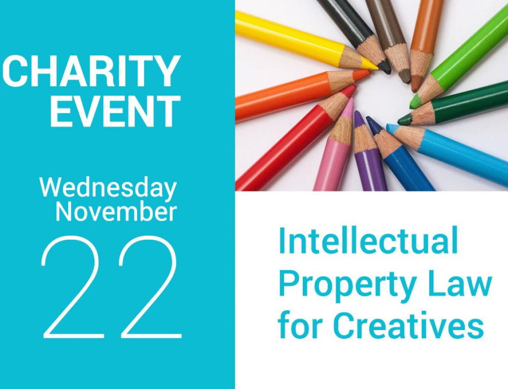 Charity Event on 22 November 2017: Intellectual Property Law for Creatives